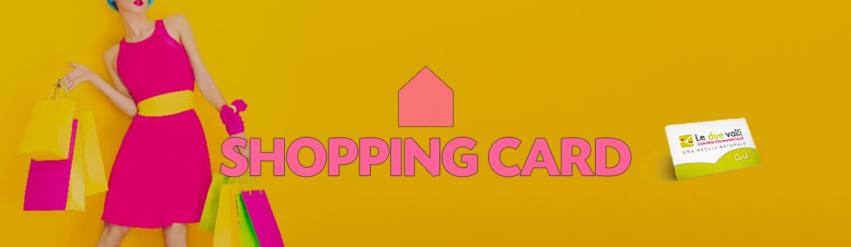 Shopping Card Le Due Valli